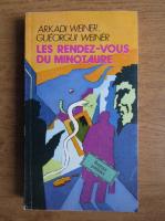 Arkadi Weiner - Les rendez-vous du minotaure