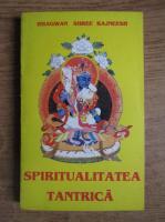 Anticariat: Bhagwan Shree Rajneesh - Spiritualitatea tantrica