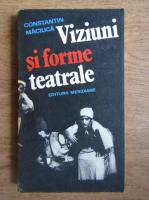 Constantin Maciuca - Viziuni si forme teatrale