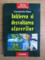 Constantin Sasu - Initierea si dezvoltarea afacerilor