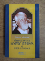 Costion Nicolescu - Parintele Nostru Dumitru Staniloae sau viata ca teologie