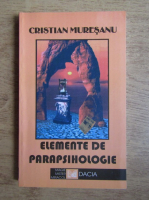 Anticariat: Cristian Muresanu - Elemente de parapsihologie