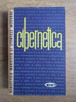 Anticariat: Dialectica marxista si stiintele moderne. Probleme filozofice si sociale ale ciberneticii (volumul 4)