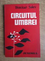 Anticariat: Dimitar Solev - Circuitul umbrei