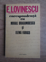 Eugen Lovinescu - Corespondenta cu Mihail Dragomirescu si Elena Farago