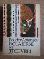 Anticariat: Feodor Abramov - Doua ierni si trei veri