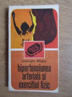 Anticariat: Gheorghe Mogos - Hipertensiunea arteriala si exercitiul fizic