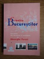 Anticariat: Gheorghe Parusi - Cronica Bucurestilor