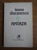 Anticariat: Ioana Diaconescu - Amiaza