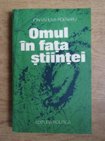 Anticariat: Ion Vaduva Poenaru - Omul si fata stiintei