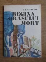 L. R. Peloussat - Regina orasului mort