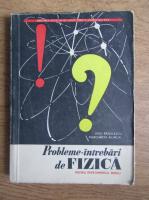 Anticariat: Liviu Radulescu - Probleme-intrebari de fizica pentru invatamantul mediu