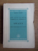 Marcel Proust - In cautarea timpului pierdut. Swann (1945)
