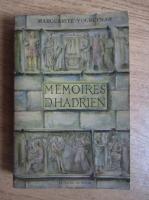 Marguerite Yourcenar - Memoires d'Hadrien