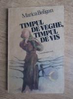 Anticariat: Marica Beligan - Timpul de veghe, timpul de vis