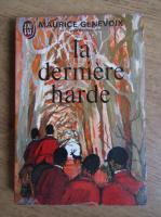 Anticariat: Maurice Genevoix - La derniere harde