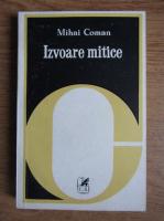Mihai Coman - Izvoare mitice