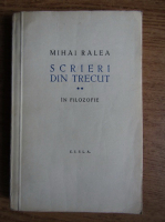 Anticariat: Mihai Ralea - Scrieri din trecut in filozofie (volumul 2)