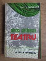 Anticariat: Mircea Stefanescu - Teatru