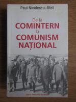 Paul Niculescu Mizil - De la comintern la comunism national