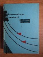 Anticariat: Petre Ghinescu - Hidromecanizarea in constructii