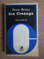 Anticariat: Petru Rezus - Ion Creanga. Mit si adevar