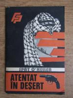 Anticariat: Spat O Keller - Atentat in desert