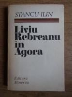 Anticariat: Stancu Ilin - Liviu Rebreanu in Agora