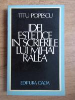 Anticariat: Titu Popescu - Idei estetice in scrierile lui MIhai Ralea