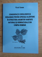 Anticariat: Vicol Ioana - Consideratii corologice si ecologice privind speciile alohtone in structura anumitor habitate naturale si seminaturale din Campia Romana