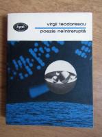 Anticariat: Virgil Teodorescu - Poezie neintrerupta