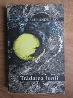Anticariat: Alexandru Jar - Tradarea lunii