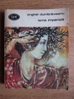 Anticariat: Anghel Dumbraveanu - Iarna imperiala