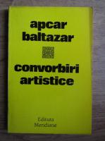 Anticariat: Apcar Baltazar - Convorbiri artistice