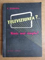 Anticariat: E. Aisberg - Televiziunea. Nimic mai simplu!