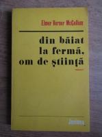 Anticariat: Elmer Verner McCollum - Din baiat la ferma, om de stiinta