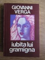 Anticariat: Giovanni Verga - Iubita lui Gramigna