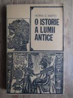 Horia C. Matei - O istorie a lumii antice