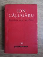 Anticariat: Ion Calugaru - Copilaria unui netrebnic