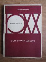 James Robbins Kidd - Cum invata adultii