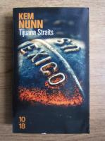 Anticariat: Kem Nunn - Tijuana Straits