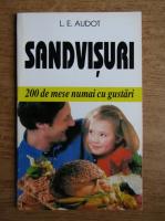 L. E. Audot - Sandvisuri. 200 de mese numai cu gustari
