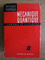 Anticariat: L. Landau - Mecanique quantique