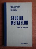 Anticariat: Marin Trusculescu - Studiul metalelor. Tehnici de laborator