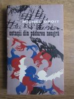 Anticariat: Michel Droit - Ostasii din padurea neagra
