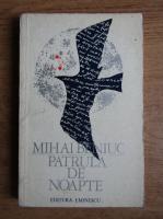 Anticariat: Mihai Beniuc - Patrula de noapte