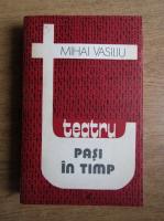 Mihai Vasiliu - Pasi in timp
