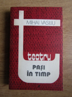 Anticariat: Mihai Vasiliu - Pasi in timp