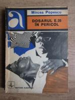 Anticariat: Mircea Popescu - Dosarul E.20 in pericol