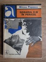 Mircea Popescu - Dosarul E.20 in pericol